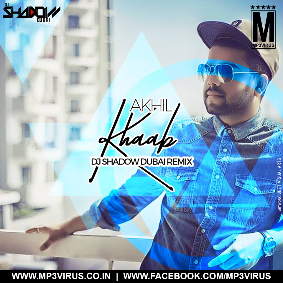 Akhil New Song Karda Haa Download Mp3: Khaab(DJ Shadow Dubai Remix
