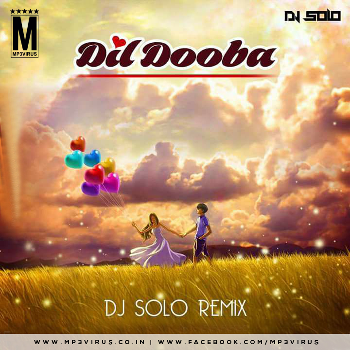 Dil Dooba (Remix) - DJ SoLo Download Song Free