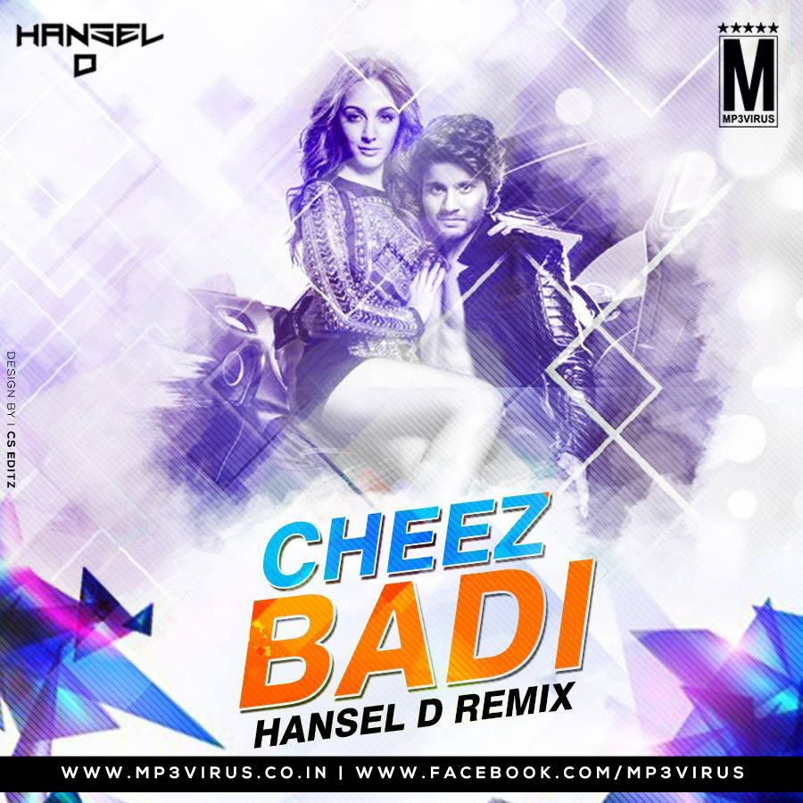 Cheez Badi Hai Mast - Hansel D Remix Download