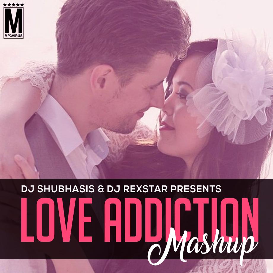 The Love Mashup Mp3 Song 2017: DJ Shubhasis & DJ Rexstar