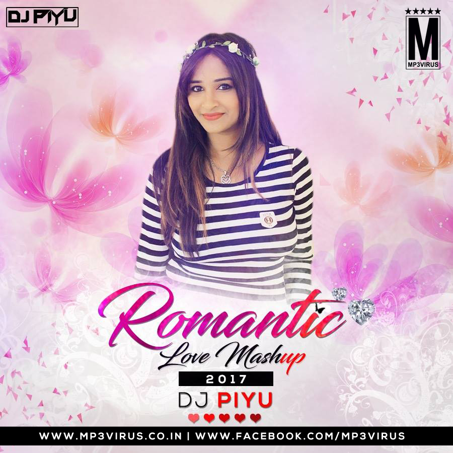 Best Love Mashup Song Download It: Romantic Love Mashup 2017