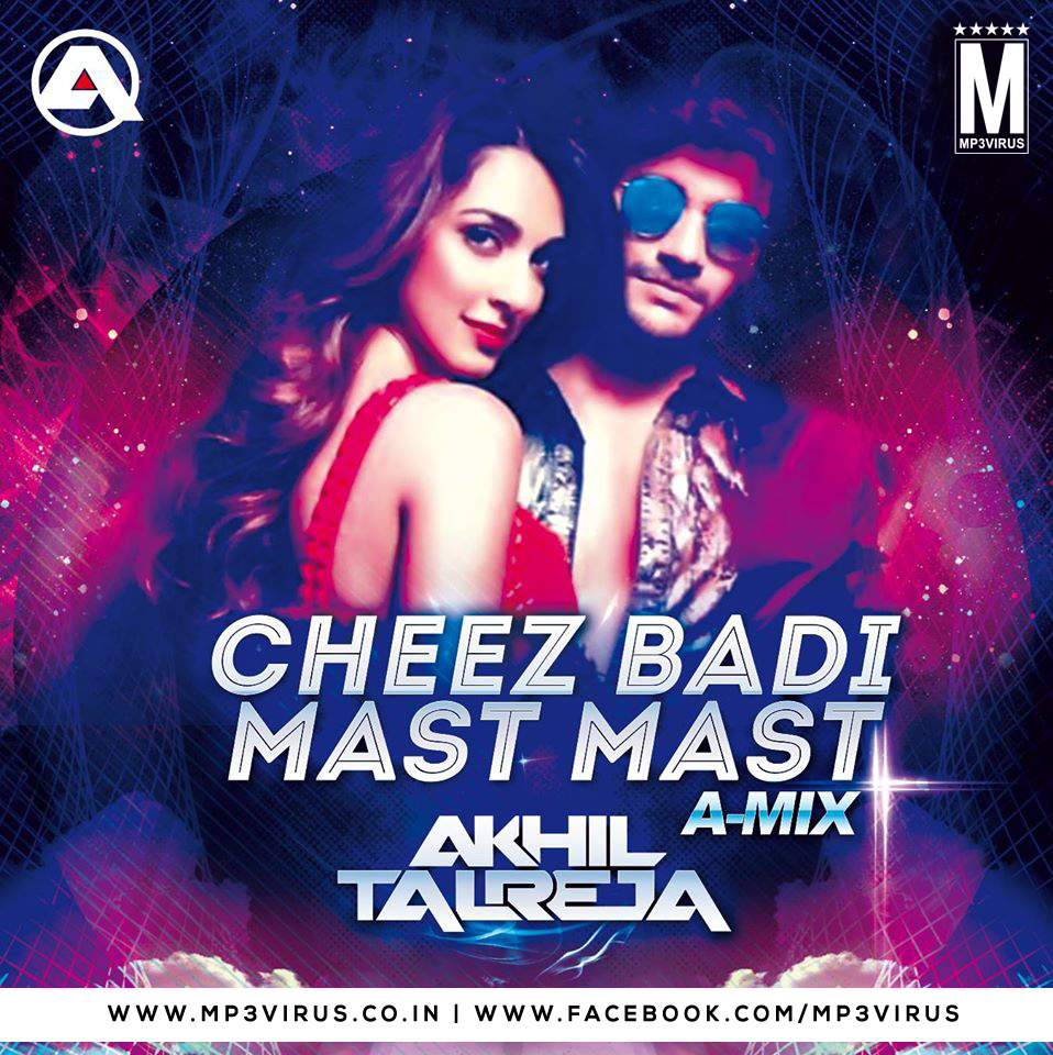 Cheez Badi Hai Mast Mast - DJ Akhil Talreja - MP3Virus