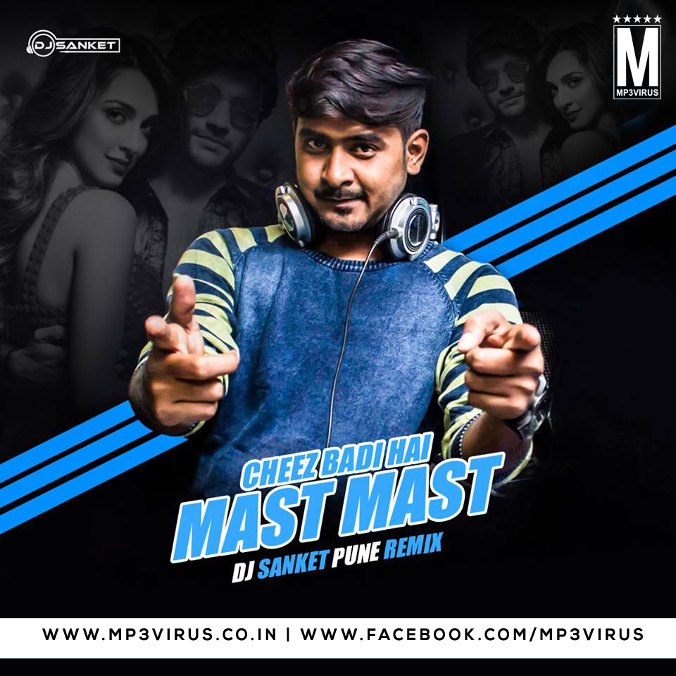 Cheez Badi Hai Mast Mast - DJ Sanket Pune - MP3Virus