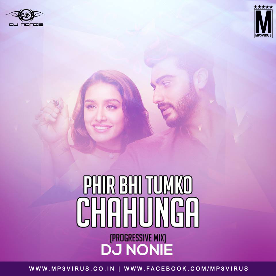 Phirbhi Tujuko Chahunga Song Download: DJ Nonie (Progressive Mix) Download