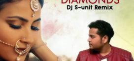 Diamonds (Vidya Vox) – DJ S-unit remix