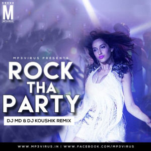 Rock The Party (Remix) - DJ MD & DJ Koushik - MP3Virus