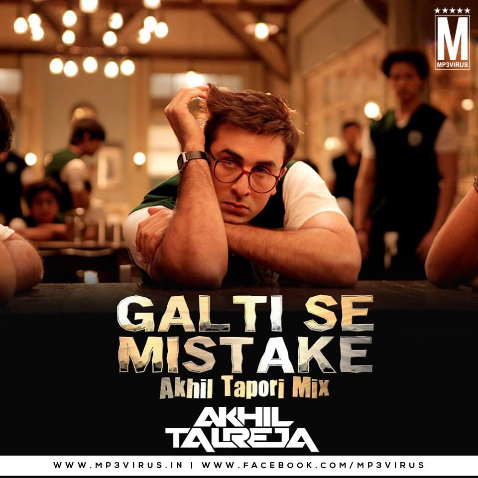 Akhil New Song Karda Haa Download Mp3: Galti Se Mistake (Akhil Tapori Mix)