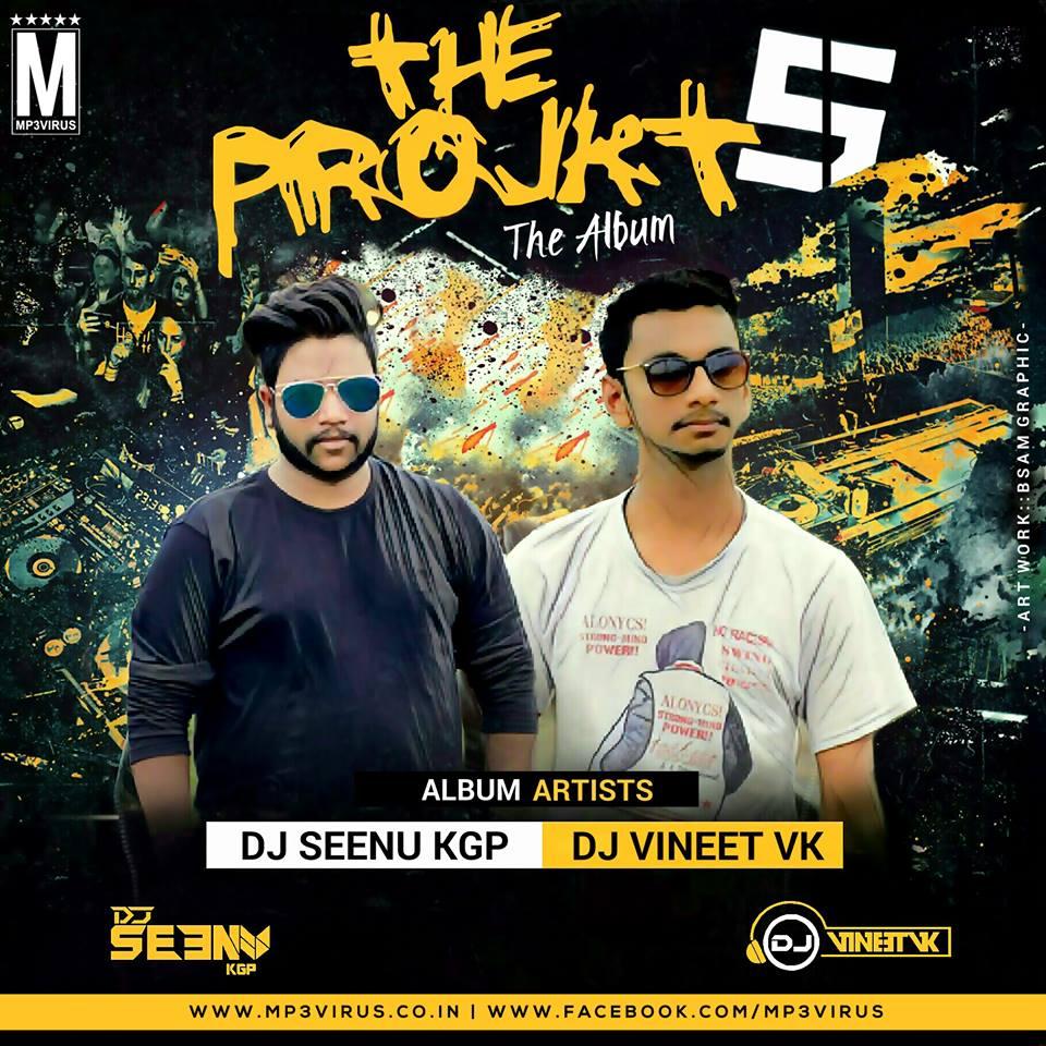The Projkt Vol. 5 - DJ Seenu KGP & DJ Vineet VK Download Now