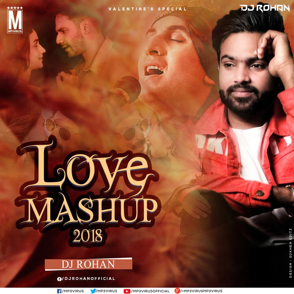 Best Love Mashup Song Download It: Love Mashup 2018 - DJ Rohan