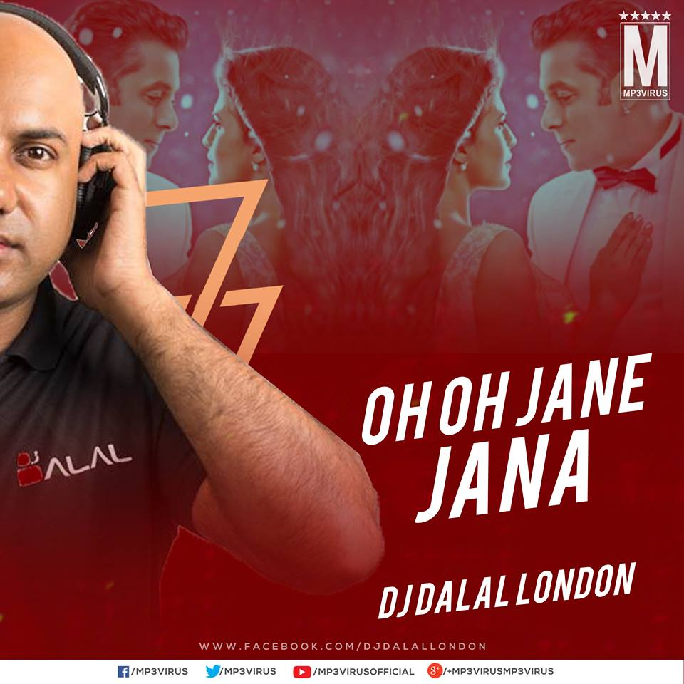 Oh Oh Jane Jana New Song Mp3 Download: DJ Dalal London Remix Download