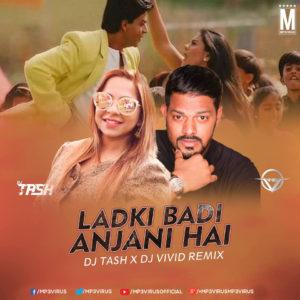 Ladki Badi Anjani Hai (Dutch Mix) - DJ Tash & DJ Vivid