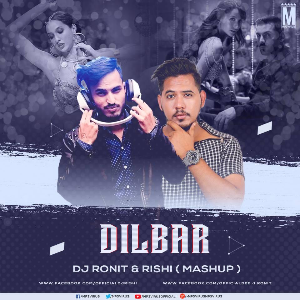 Dilbar (DJ Ronit & Rishi Mix) Single DJ Remix Download Now
