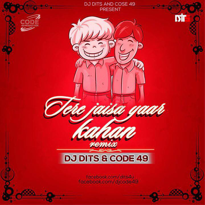 Tere Jaisa Yaar Kahan (Remix) - DJ Dits & Code 49 Download