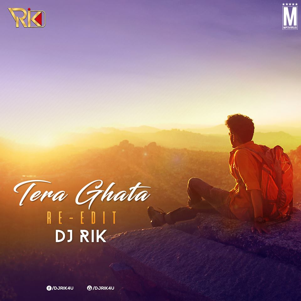 Tera Ghata (Remix) - DJ Rik Download Now Single DJ Remix