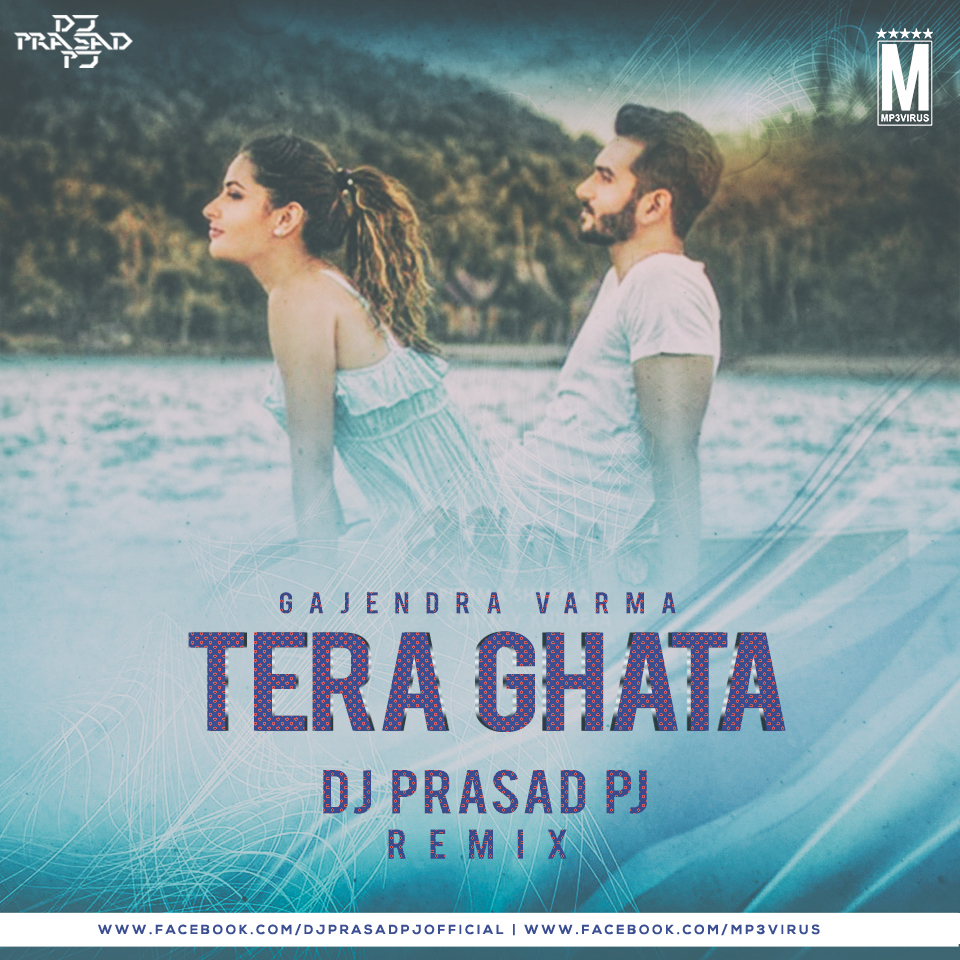 Tera Ghata - DJ Prasad PJ Remix Download Now Single DJ Remix