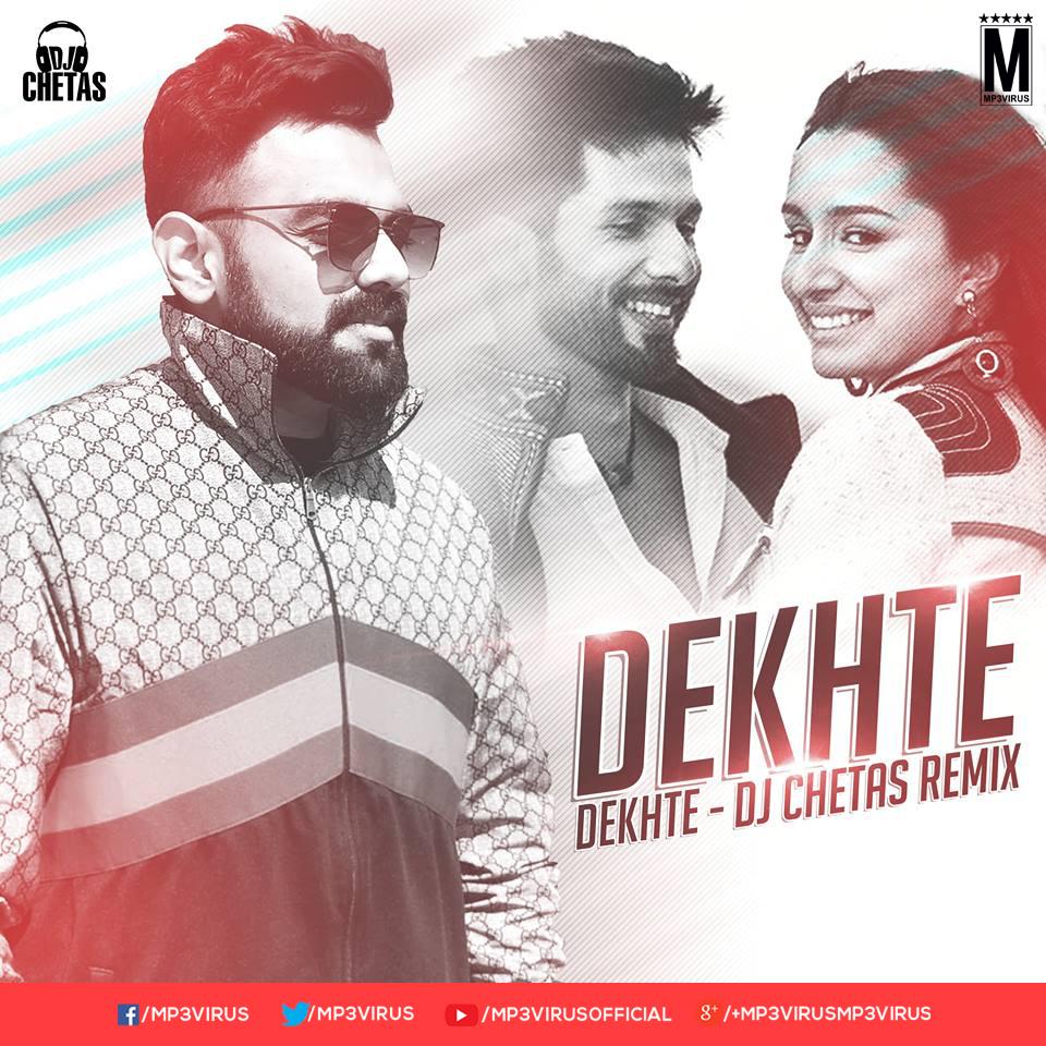 Dekhte Dekhte (Remix) - DJ Chetas Download Now Single Remix