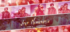 Love Memories II – DJ Vivek & DJ Arsh Khan | Music Video