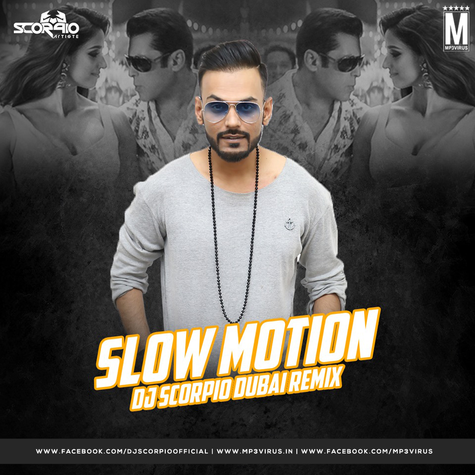 Slow Motion (Remix) - Bharat - DJ Scorpio Dubai Download