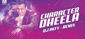 Character Dheela (Remix) – DJ Imty | Music Video
