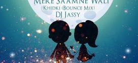 Mere Saamne Wali Khidki (Bounce Mix) – DJ Jassy
