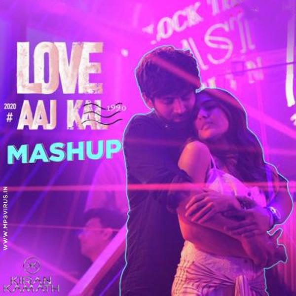 Love Aaj Kal Mashup - DJ Kiran Kamath Download Now Single