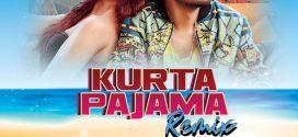 Kurta Pajama (Remix) – DJ Purvish