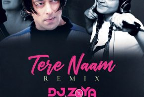 Tere Naam (Remix) – DJ Zoya Iman