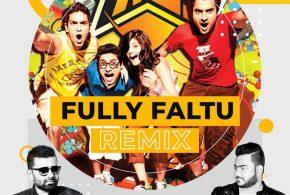 Fully Faltu (Remix) – DJ Purvish & DJ Vicky