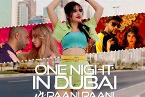 One Night in Dubai vs Paani Paani (Remix) – DJ Tripti Dubai