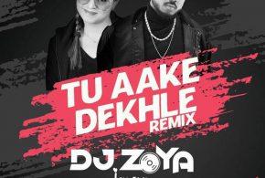 Tu Aake Dekhle – DJ Zoya Iman Remix