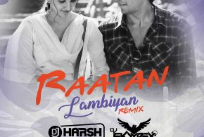 Raatan Lambiyan (Remix) – DJ Harsh Bhutani x DJ Skyyrex